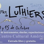 Cafayate participa del Primer Encuentro de Luthiers